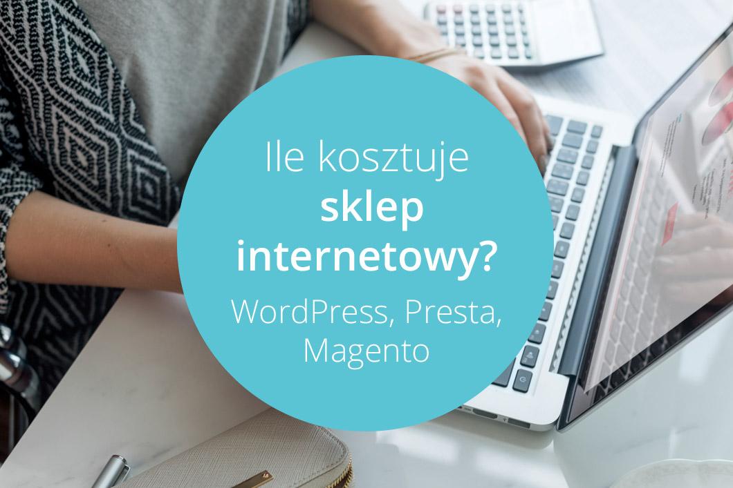 ile kosztuje sklep internetowy - wordpress prestashop magento wycena