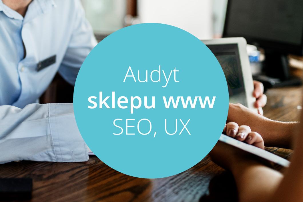 audyt sklepu www audyt seo ux audyt bezpieczenstwa audyt prawny