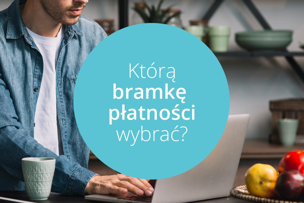 Które bramki płatności online wybrać?